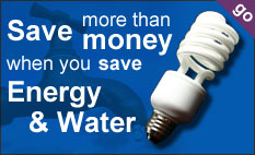 Save more than money when you save energy & water